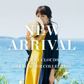 NEW ARRIVAL Spring 2018|Sunny clouds [サニークラウズ]