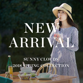 NEW ARRIVAL 2018 Spring|Sunny clouds [サニークラウズ]