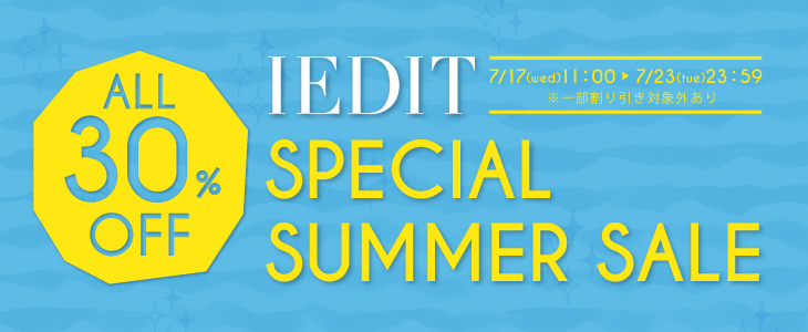 【IEDIT SPECIAL SUMMER SALE】ALL30%OFF