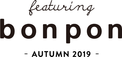 featuring bonpon AUTUMN 2019