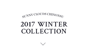SUNNY CLOUDS CHINONSU 2017 WINTER COLLECTION