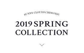 SUNNY CLOUDS CHINONSU 2019 SPRING COLLECTION